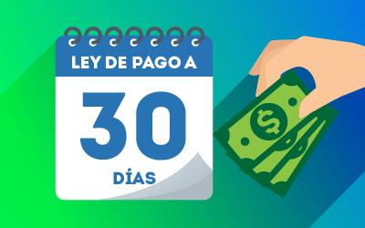 Ley de Pago a 30 Días.